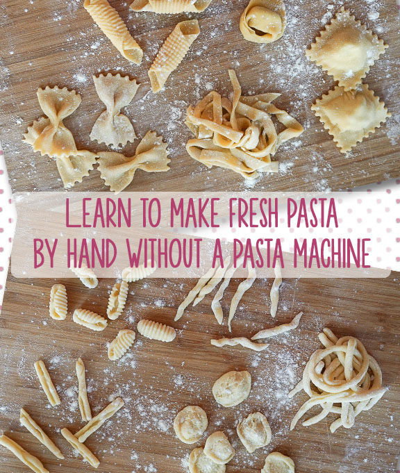 learn to make fresh pasta by hand